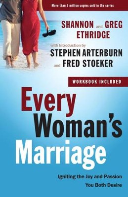 Every Woman's Marriage: Igniting the Joy and Passion You Both Desire - eBook  -     By: Shannon Ethridge