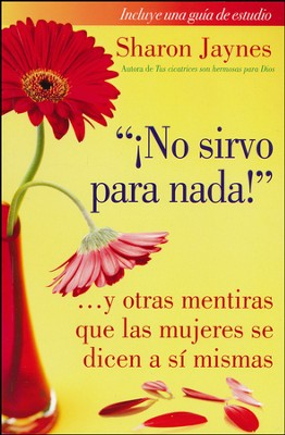 ¡No Sirvo para Nada!  (I'm Not Good Enough...)  -     By: Sharon Jaynes