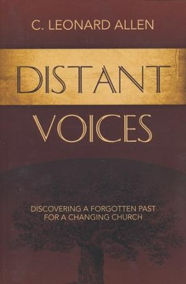 Distant Voices: Discovering a Forgotten Past  -     By: C. Leonard Allen
