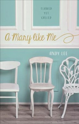 A Mary Like Me  -     By: Andy Lee