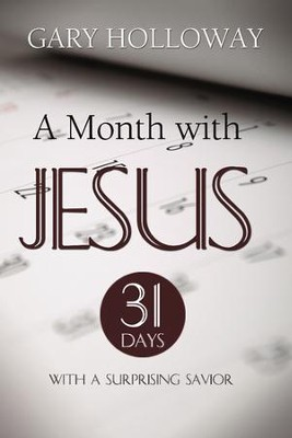 A Month With Jesus  -     By: Gary Holloway