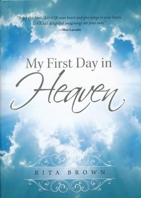 My First Day in Heaven  -     By: Rita Brown