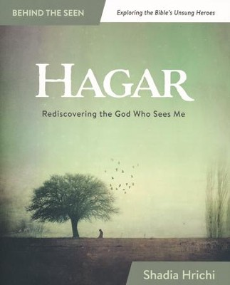 Hagar: Rediscovering the God Who Sees Me  -     By: Shadia Hrichi