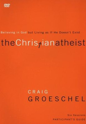 Christian Atheist: Believing in God but Living as If He Doesn't Exist DVD  -     By: Craig Groeschel