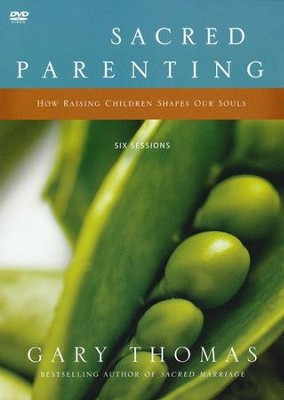 Sacred Parenting: How Raising Children Shapes Our Souls DVD  -     By: Gary Thomas