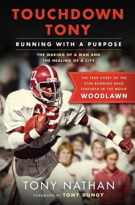 Touchdown Tony: Running with a Purpose  -     By: Tony Nathan