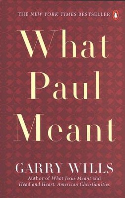 What Paul Meant  -     By: Garry Wills