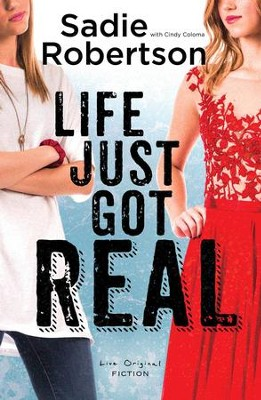 Life Just Got Real   -     By: Sadie Robertson