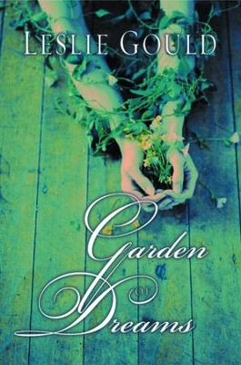 Garden of Dreams - eBook  -     By: Leslie Gould