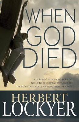 When God Died  -     By: Herbert Lockyer