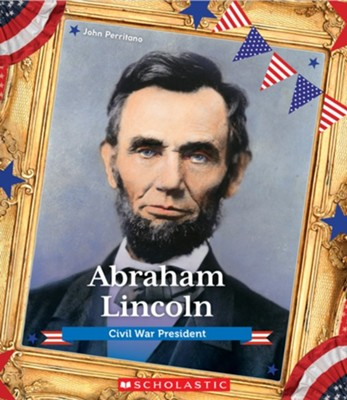 Abraham Lincoln, Hardcover  -     By: John Perritano