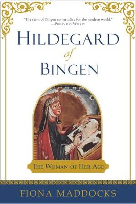Hildegard of Bingen: The Woman of Her Age - eBook  -     By: Fiona Maddocks