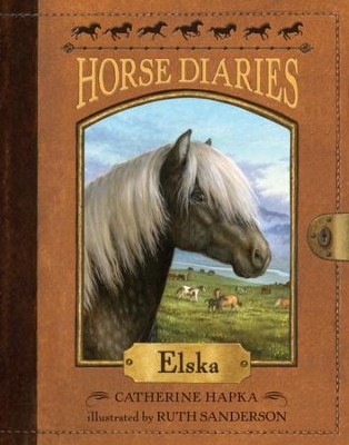 Horse Diaries #1: Elska - eBook  -     By: Catherine Hapka