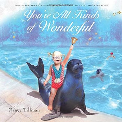 You're All Kinds of Wonderful  -     By: Nancy Tillman