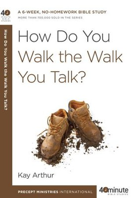 How Do You Walk the Walk You Talk? - eBook  -     By: Kay Arthur