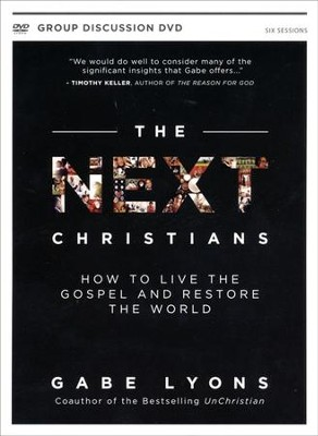 Next Christians DVD: How to Live the Gospel and     Restore the World  -     By: Gabe Lyons