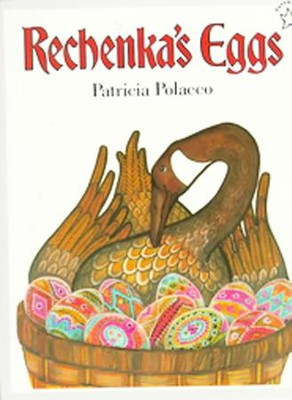 Rechenka's Eggs  -     By: Patricia Polacco