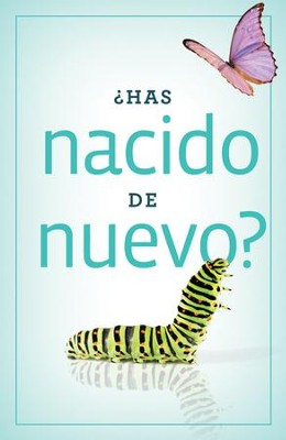 ¿Has Nacido de Nuevo? Paq. de 25 Tratados  (Have You Been Born Again? Pack of 25 Tracts)  -
