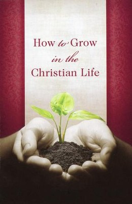 How to Grow in the Christian Life (KJV), Pack of 25 Tracts   -