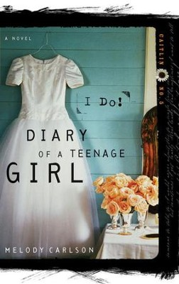 I Do - eBook Diary of a Teenage Girl Series Caitlin #5  -     By: Melody Carlson