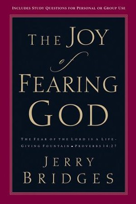 JOY OF FEARING GOD, THE - eBook  -     By: Jerry Bridges