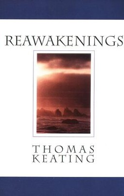 Reawakenings   -     By: Thomas Keating