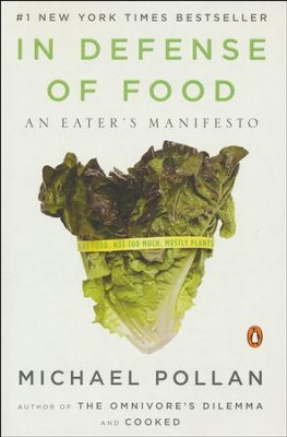 In Defense of Food: An Eater's Manifesto  -     By: Michael Pollan