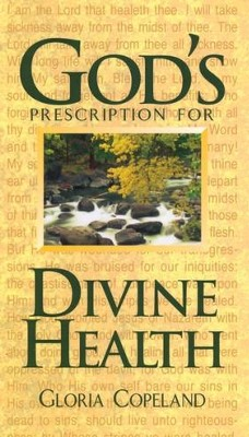 God's Prescription for Divine Health  -     By: Gloria Copeland