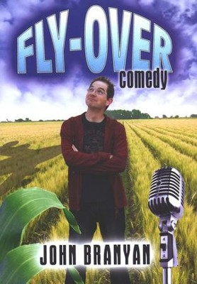 Fly-Over Comedy   -     By: John Branyan