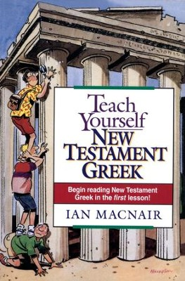 Teach Yourself New Testament Greek   -     By: Ian Macnair