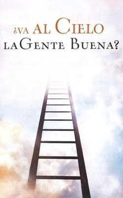 ¿Val al Cielo la Gente Buena?, 25 Tratados  (Do Good People Go to Heaven? 25 Tracts)  -