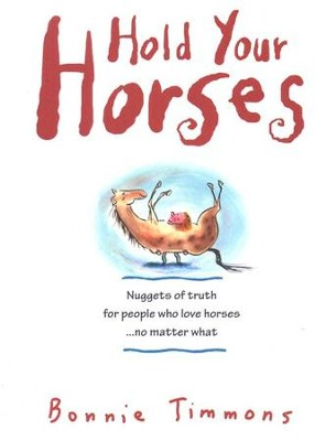 Hold Your Horses    -     By: Bonnie Timmons