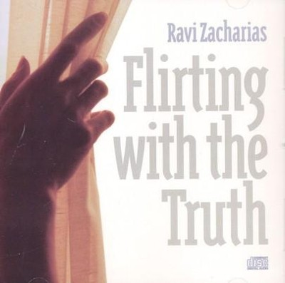 Flirting with the Truth - CD   -     By: Ravi Zacharias