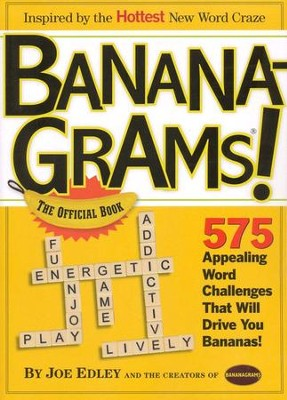 Bananagrams! The Official Book   -     By: Joe Edley, Creators of Bananagrams