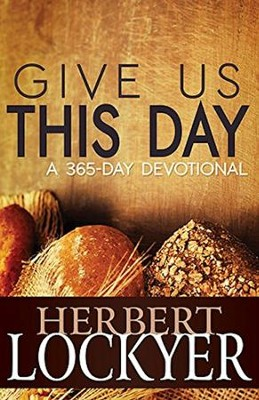 Give Us This Day: A 365 Day Devotional  -     By: Herbert Lockyer