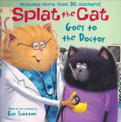 Splat the Cat Goes to the Doctor  -     By: Rob Scotton     Illustrated By: Rob Scotton
