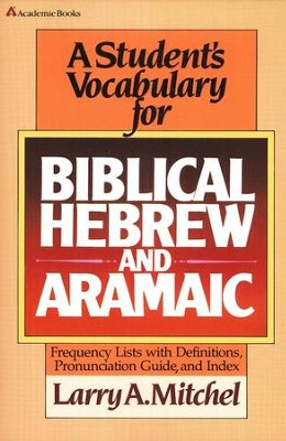 A Student's Vocabulary for Biblical Hebrew and Aramaic   -     By: Larry Mitchel