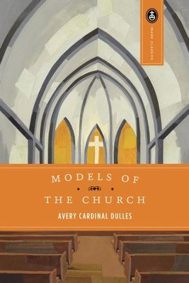 Models of the Church - eBook  -     By: Avery Dulles