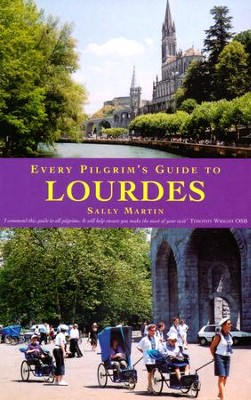 Every Pilgrim's Guide to Lourdes  -     By: Sally Martin