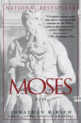 Moses: A Life - eBook  -     By: Jonathan Kirsch