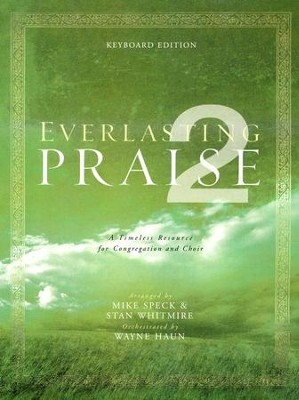 Everlasting Praise 2, Keyboard Edition (Loose Leaf)  -     By: Mike Speck, Stan Whitmire
