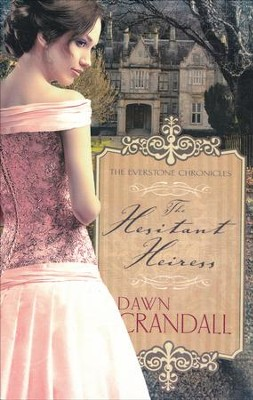 #1: Hesitant Heiress  -     By: Dawn Crandall