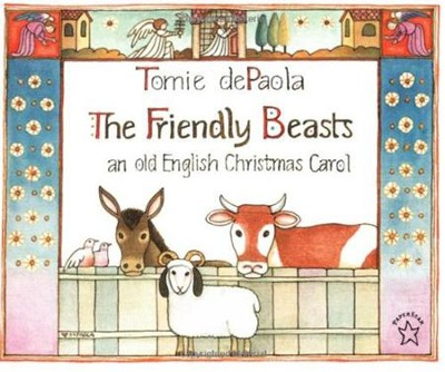 The Friendly Beasts  -     By: Tomie DePaola