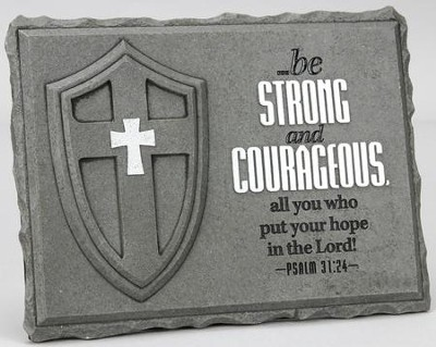 Be Strong and Courageous Plaque  -