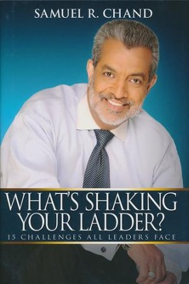 What's Shaking Your Ladder?: 15 Challenges All Leaders Face  -     By: Samuel Chand