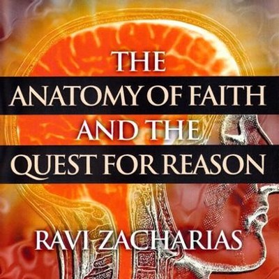 The Anatomy of Faith and the Quest for Reason - CD   -     By: Ravi Zacharias