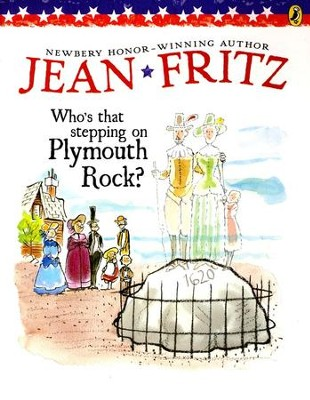 Who's That Stepping on Plymouth Rock?  -     By: Jean Fritz