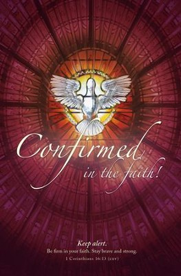 Confirmed in the Spirit (1 Corinthians 16:13, CEV) Bulletins, 100  -