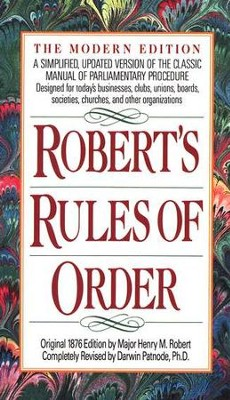 Robert's Rules of Order, Revised           -     By: Henry Martyn Robert