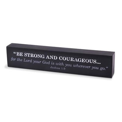 Be Strong and Courageous Scripture Bar  -